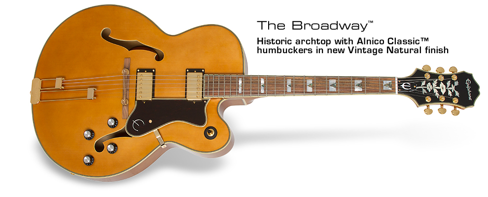 Broadway: Featuring Alnico Classic™ Humbuckers and new Vintage Natural Finish