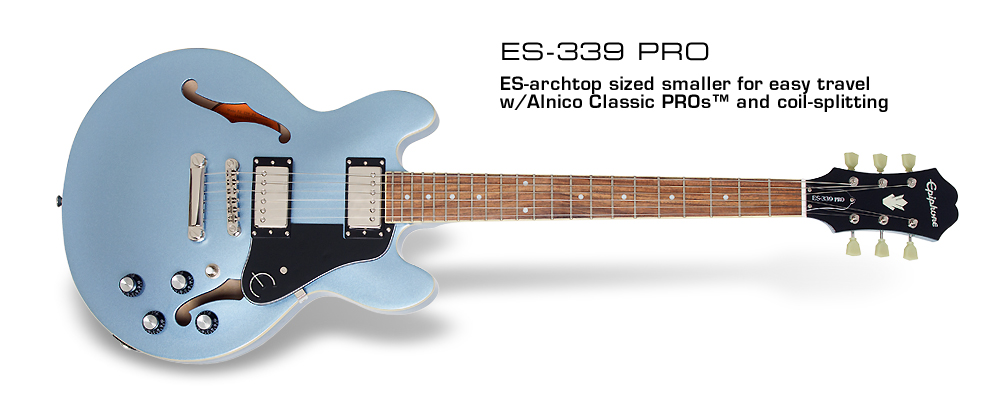 ES-339 PRO: New color finishes plus Alnico Classic PRO™ Humbuckers with Coil-Splitting