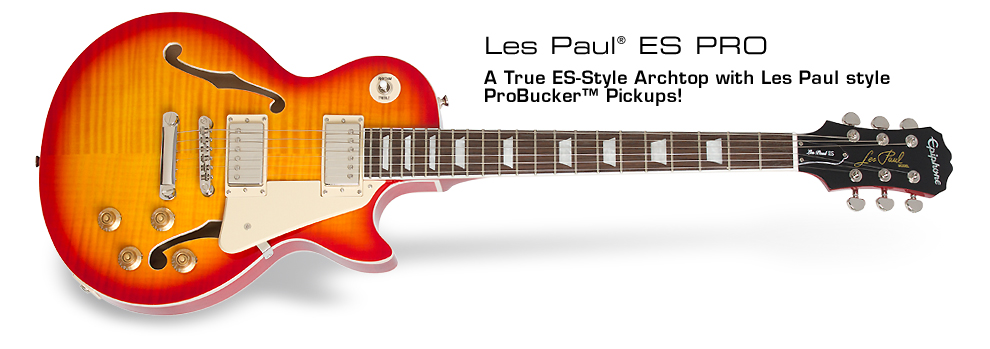 Epiphone Les Paul ES PRO™: An ES-style Les Paul with ProBucker™ Pickups!